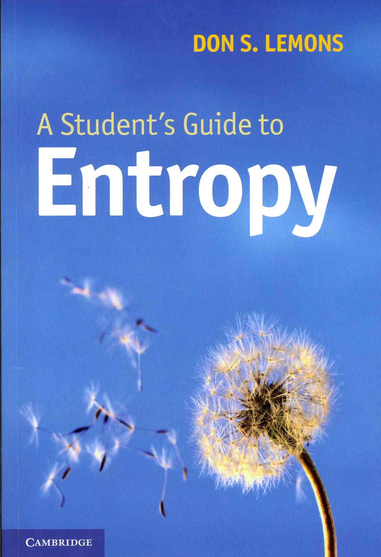 A Student's Guide to Entropy By Lemons, Don S.